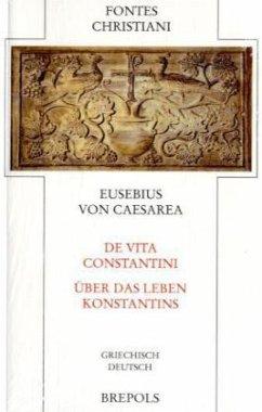Über das Leben Konstantins\De vita Constantini ...