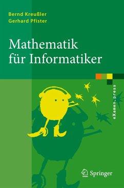 Mathematik für Informatiker - Kreußler, Bernd; Pfister, Gerhard