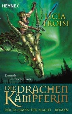 Der Talisman der Macht / Die Drachenkämpferin Bd.3 - Troisi, Licia