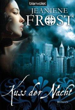 Kuss der Nacht / Cat und Bones Bd.2 - Frost, Jeaniene