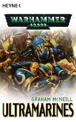 Ultramarines / Warhammer 40,000. Ultramarines Bd.1, 2 und 3 - McNeill, Graham