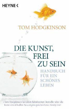 Die Kunst, frei zu sein - Hodgkinson, Tom