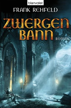 Zwergenbann / Zwerge Trilogie Bd.2 - Rehfeld, Frank