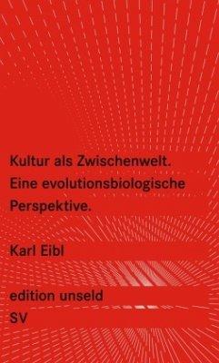 Kultur als Zwischenwelt - Eibl, Karl
