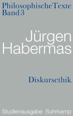 Philosophische Texte 03. Diskursethik - Habermas, Jürgen