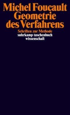 Geometrie des Verfahrens - Foucault, Michel