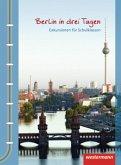 Berlin in drei Tagen. Exkursionen für Schulklassen