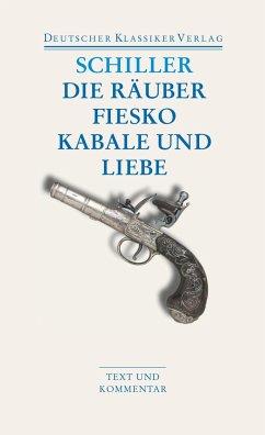 Die Räuber / Fiesko / Kabale und Liebe - Schiller, Friedrich