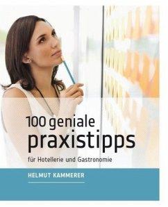 100 geniale Praxistipps - Kammerer, Helmut