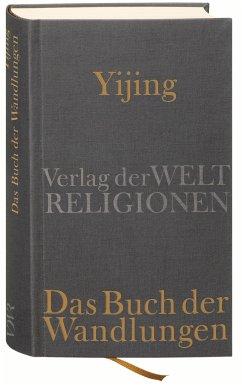 Yijing - Das Buch der Wandlungen - Schilling, Dennis (Hrsg.). Übersetzt von Schilling, Dennis