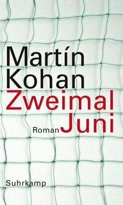 Zweimal Juni - Kohan, Martín
