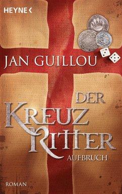 Aufbruch / Die Kreuzritter-Saga Bd.1 - Guillou, Jan