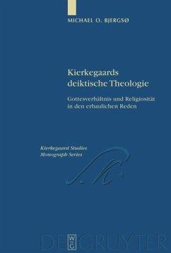 Kierkegaards deiktische Theologie - Bjergsø, Michael O.