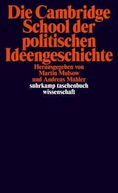 Die Cambridge School der politischen Ideengeschichte - Mulsow, Martin / Mahler, Andreas (Hrsg.)