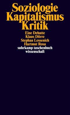 Soziologie - Kapitalismus - Kritik - Dörre, Klaus;Lessenich, Stephan;Rosa, Hartmut