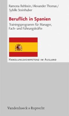 Beruflich in Spanien - Rehbein, Ramona; Thomas, Alexander; Steinhuber, Sybille