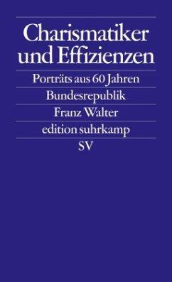 Charismatiker und Effizienzen - Walter, Franz