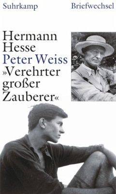 »Verehrter großer Zauberer« - Hesse, Hermann; Weiss, Peter