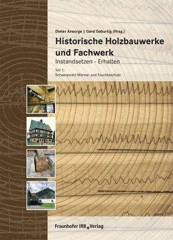 Historische Holzbauwerke und Fachwerk. Instands...