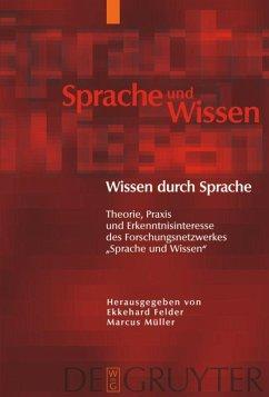 Wissen durch Sprache - Felder, Ekkehard / Müller, Marcus (Hrsg.)