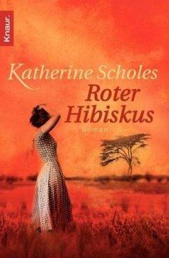Roter Hibiskus - Scholes, Katherine