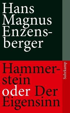 Hammerstein oder Der Eigensinn - Enzensberger, Hans Magnus