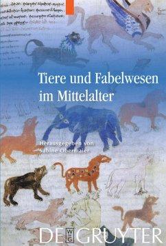 Tiere und Fabelwesen im Mittelalter - Obermaier, Sabine (Hrsg.)