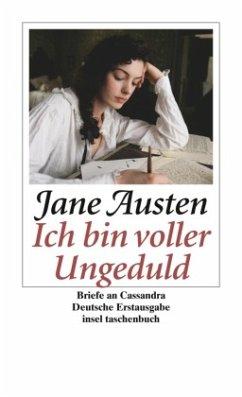 »Ich bin voller Ungeduld« - Austen, Jane