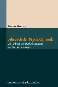 Lehrbuch der Psychodynamik - Mentzos, Stavros