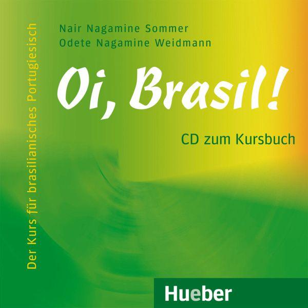 Audio-CD zum Kursbuch / Oi, Brasil! - Nagamine Sommer, Nair; Nagamine Weidmann, Odete