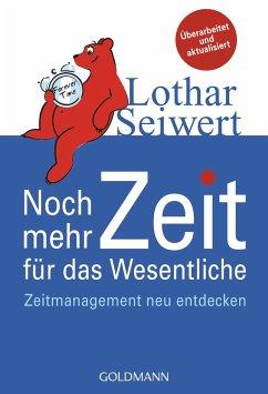 Noch mehr Zeit für das Wesentliche - Seiwert, Lothar J.