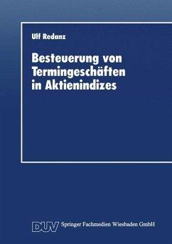 Besteuerung von Termingeschäften in Aktienindizes - Redanz, Ulf
