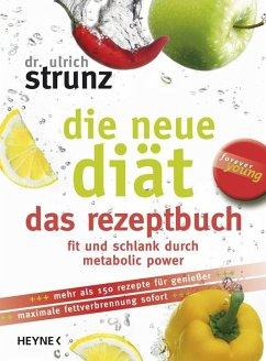 Die neue Diät - das Rezeptbuch - Strunz, Ulrich