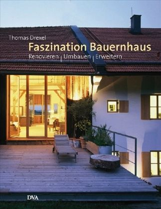 faszination bauernhaus von thomas drexel buch. Black Bedroom Furniture Sets. Home Design Ideas