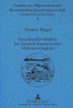 Sprachwahlverhalten bei deutsch-französischer Mehrsprachigkeit - Biegel, Thomas