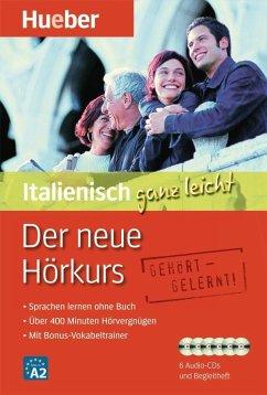 Der neue Hörkurs - Italienisch ganz leicht, 6 Audio-CDs + Begleitheft - Caiazza, Gabriella