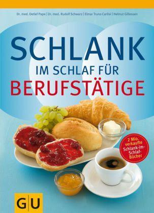 Schlank im Schlaf für Berufstätige - Gillessen, Helmut; Pape, Detlef; Schwarz, Rudolf; Trunz-Carlisi, Elmar