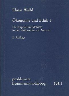 Ökonomie und Ethik I - Waibl, Elmar Waibl, Elmar