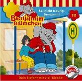 Sei nicht traurig, Benjamin / Benjamin Blümchen Bd.111 (1 Audio-CD)