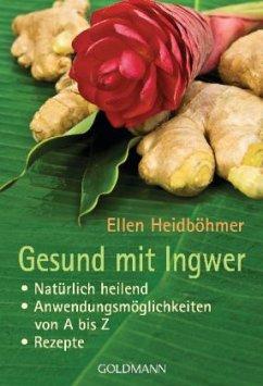 Gesund mit Ingwer - Heidböhmer, Ellen