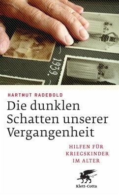 Die dunklen Schatten unserer Vergangenheit - Radebold, Hartmut