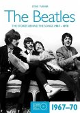 The Beatles: The Stories Behind the Songs 1967-1970