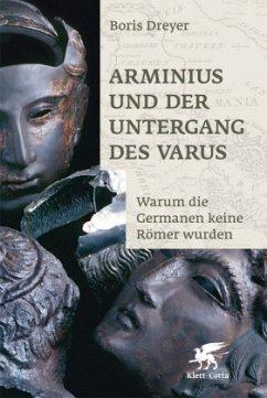 Arminius und der Untergang des Varus - Dreyer, Boris