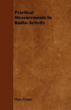 Practical Measurements In Radio-Activity