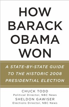 How Barack Obama Won: A State-By-State Guide to the Historic 2008 Presidential Election - Todd, Chuck; Gawiser, Sheldon