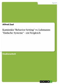 """Kaminskis """"Behavior Setting"""" vs. Luhmanns """"Einfache Systeme"""" - ein Vergleich"""