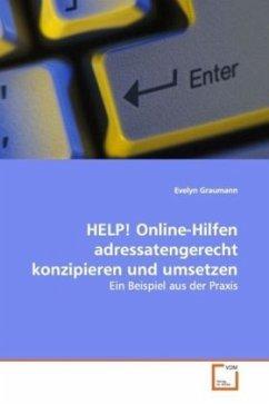 HELP! Online-Hilfen adressatengerecht konzipieren und umsetzen - Graumann, Evelyn