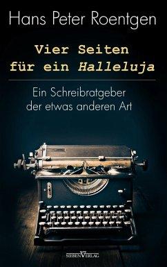 Vier Seiten für ein Halleluja - Roentgen, Hans Peter