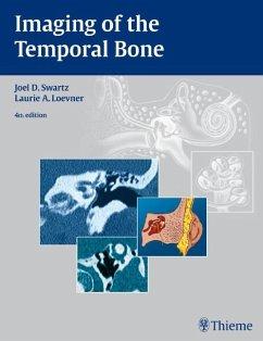 Imaging of the Temporal Bone - Swartz, Joel D.; Loevner, Laurie A.