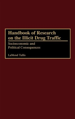 Handbook of Research on the Illicit Drug Traffic: Socioeconomic and Political Consequences - Tullis, F. Lamond; Tullis, Lamond